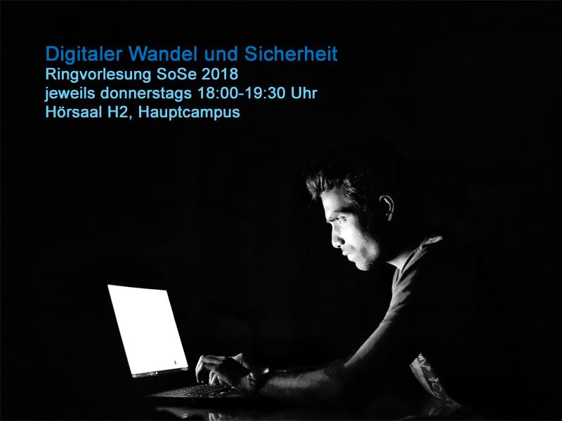 Ringvorlesung: Digitaler Wandel und Sicherheit
